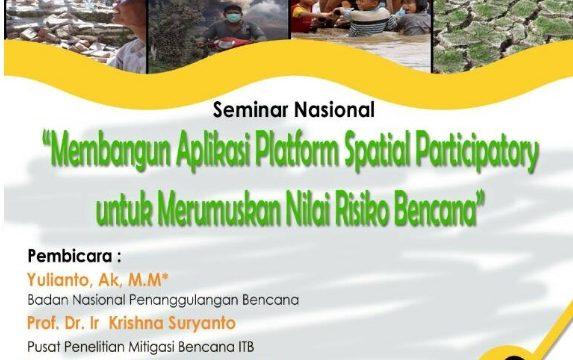Seminar Nasional: Membangun Platform Spatial Participatory untuk Merumuskan Nilai Risiko Bencana